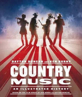 MONDAY'S MUSICAL MOMENT: Country Music: An Illustrated History by Dayton Duncan- Feature and Review