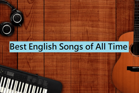 Top 20 Best English Songs of All Time