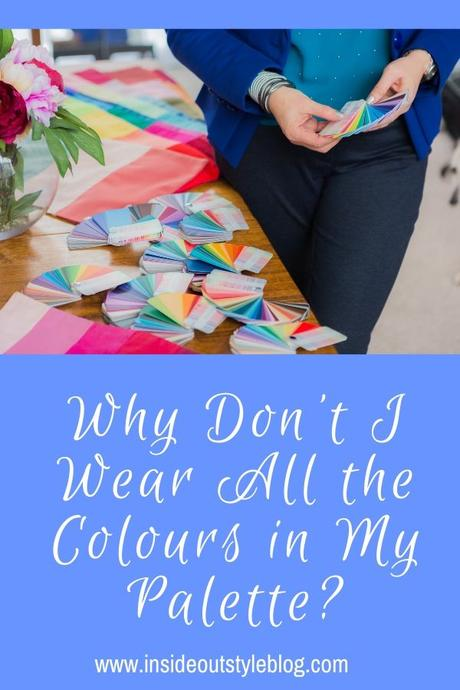 Why Don't I Wear All the Colours in My Palette?