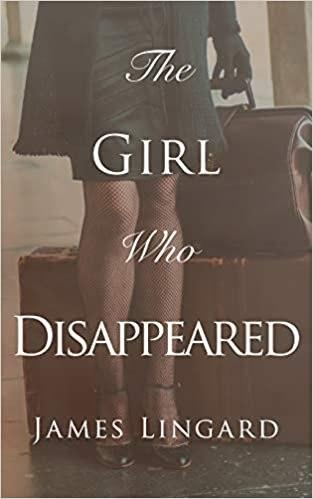 The Girl Who Disappeared – by James Lingard