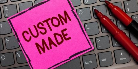 Why Taking the Custom Made Path Often Pays Off for Businesses