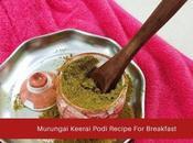 Murungai Keerai Podi Drumstick Leaves Powder Idli Dosa