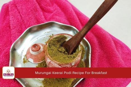 Murungai Keerai Podi or Drumstick Leaves Powder for Idli and Dosa