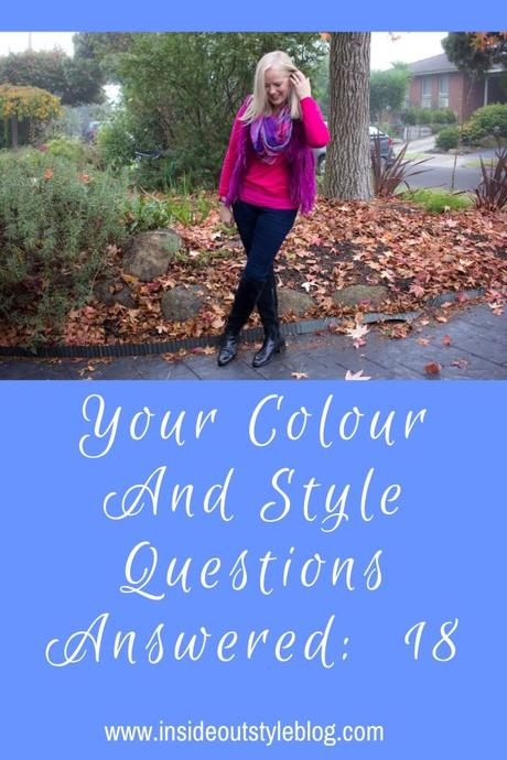 Your Colour and Style Questions Answered on Video: 18
