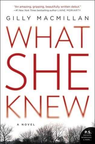 FLASHBACK FRIDAY-What She Knew by Gilly MacMillan - Feature and Review