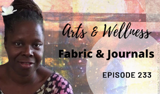 Arts and Wellness - Fabric Journals