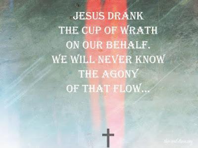 Jesus drank the waters of fury