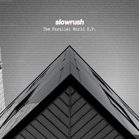 [Musical interlude] Introducing Slowrush and The Parallel World E.P.