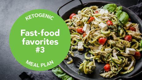 Keto: 'Fast-food favorites' — meal plan #3