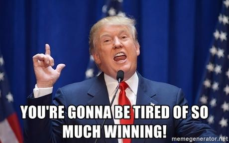 You're gonna be tired of so much winning! - Donald Trump CODE(KEEM ...