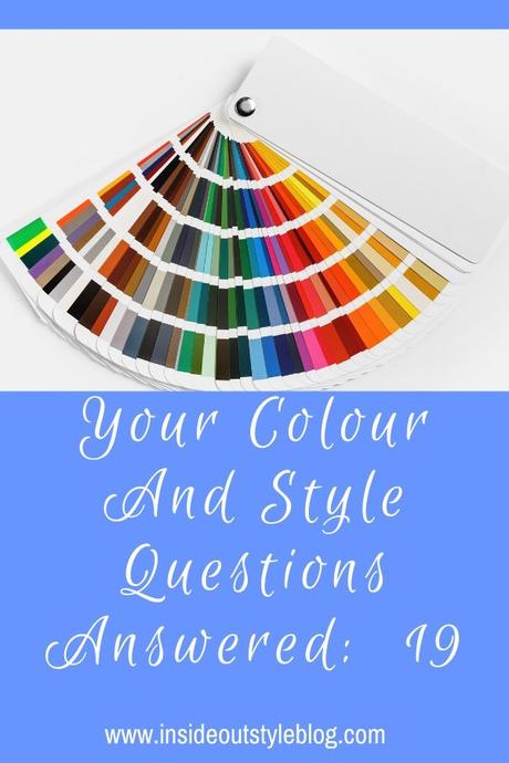 Your Colour and Style Questions Answered on Video: 19
