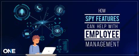 How TheOneSpy Features Can Help with Employee Management