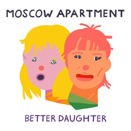 Moscow Apartment, Better Daughter EP Review