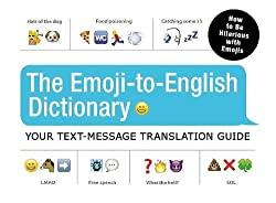 Image: The Emoji-To-English Dictionary: Your Text-Message Translation Guide | Paperback: 128 pages | by Adams Media (Author). Publisher: Adams Media (November 2, 2015)