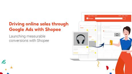 Shopee and Google Launch Google Ads with Shopee, a First-of-its-kind Marketing Solution for Brands to Drive Sales Online