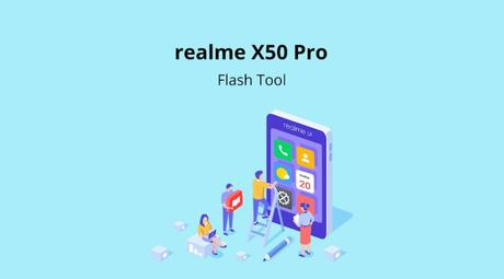 Download realme Flash Tool (Official) for realme X50 Pro