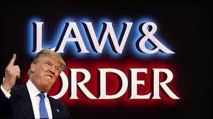 Trump's war against law and order