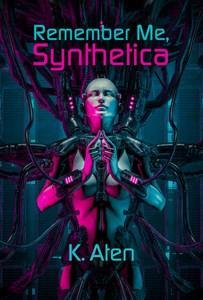 Landice reviews Remember Me, Synthetica by K. Aten