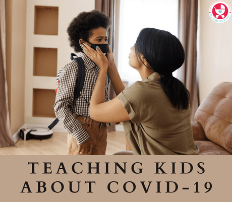 Reassure your kids in these times by arming them with information. Here are some tips and resources to help parents in Teaching Kids about Covid-19.