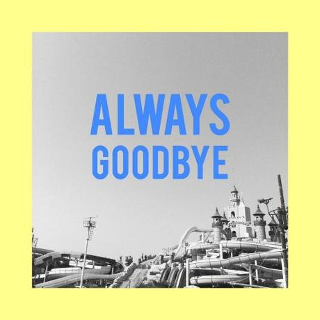Great Defeat – 'Always Goodbye' album review
