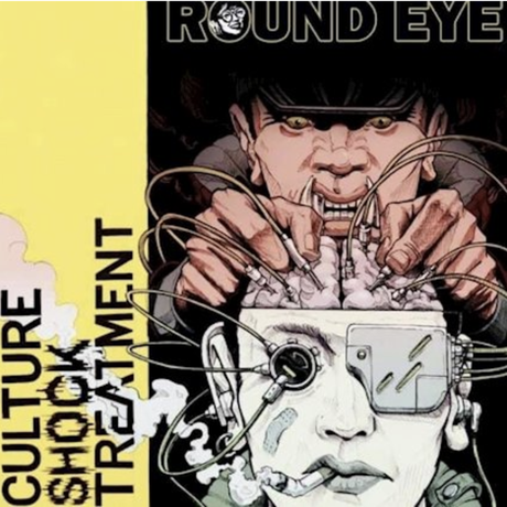 Round Eye – Culture Shock Treatment Album Release + 5 Quick Questions