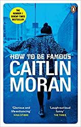 How To Be Famous- Caitlin Moran