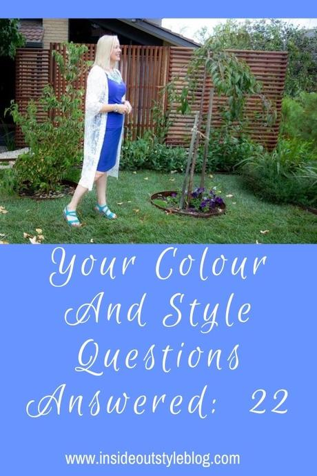 Your Colour and Style Questions Answered on Video: 22