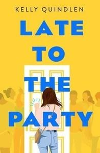 Danika reviews Late to the Party by Kelly Quindlen