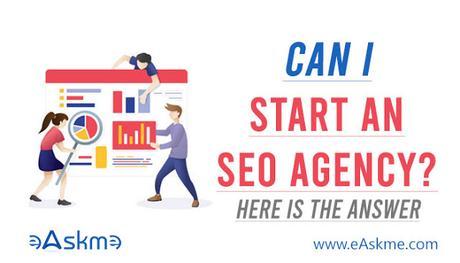 Can I Start An SEO Agency?