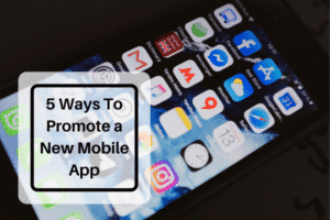5 Ways to Promote a New Mobile app