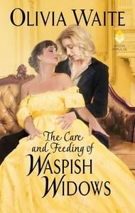 Sera reviews The Care and Feeding of Waspish Widows by Olivia Waites