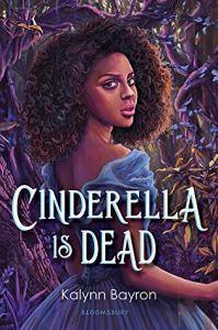 Rachel Friars reviews Cinderella is Dead by Kalynn Bayron