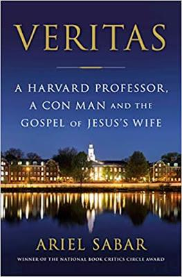 Ariel Sabar's Veritas, and the latest on the Gospel of Jesus's Wife
