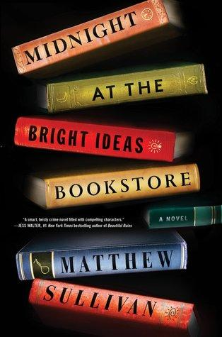 FLASHBACK FRIDAY- Midnight at the Bright Ideas Bookstore by Matthew J. Sullivan - Feature and Review
