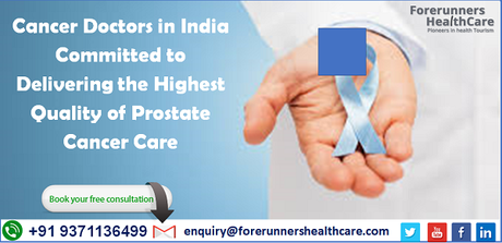 Cancer Doctors in India Committed to Delivering the Highest Quality of Prostate Cancer Care