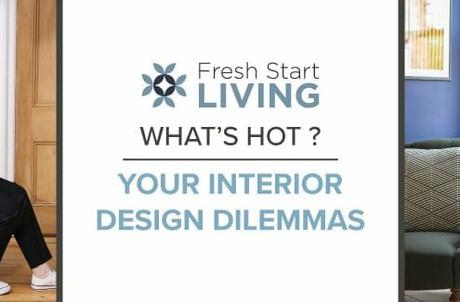 What's Hot Fresh Start Living? Interior design dilemmas blog banner