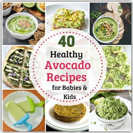 Avocado is a fruit that's becoming increasingly available in India. Make the most of this by trying out these Healthy Avocado Recipes for Babies & Kids!