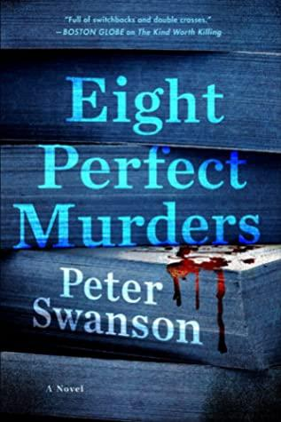 Eight Perfect Murders by Peter Swanson- Feature and Review