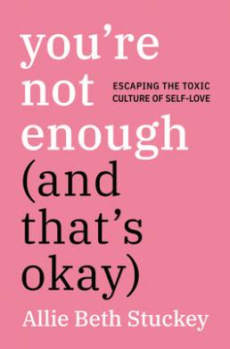 YOU'RE NOT ENOUGH (AND THAT'S OKAY) BOOK REVIEW