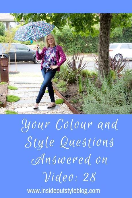 Your Colour and Style Questions Answered on Video: 28