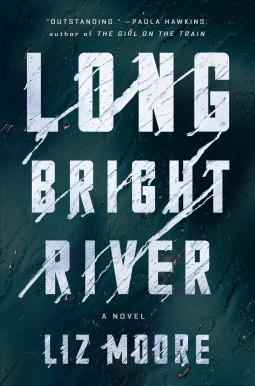 Long Bright River by Liz Moore- Feature and Review