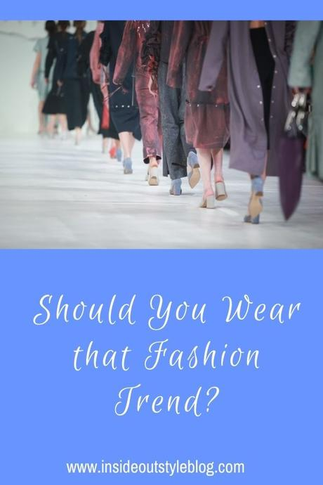 Should You Wear that Fashion Trend?