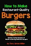 Image: How To Cook Restaurant-Quality Burgers | Kindle Edition | by Tony James Miller (Author). Publisher: Belle and Winsley Press; 1st Edition (July 19, 2014)