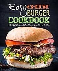 Image: Easy Cheese Burger Cookbook: 50 Delicious Cheese Burger Recipes (2nd Edition) [Print Replica] | Kindle Edition | by BookSumo Press (Author). Publisher: BookSumo Press (October 16, 2018)
