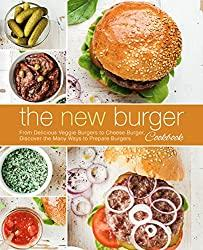 Image: The New Burger Cookbook: From Delicious Veggie Burgers to Cheese Burgers, Discover the Many Ways to Prepare Burgers | Kindle Edition | by BookSumo Press (Author). Publisher: BookSumo Press (April 26, 2018)