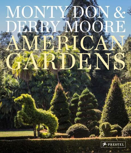 Win 'American Gardens' By Monty Don and Derry Moore