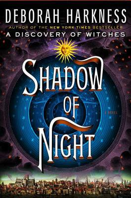 Order a signed copy of Deborah Harkness Shadow of Night