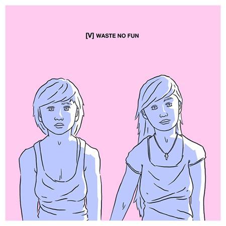 [V]: Waste No Fun