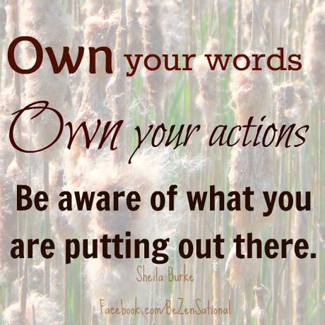 Own your words.