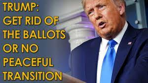 "Trump's plan: ""Get rid of the ballots"""